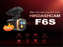Camera hành trình Hikvision  F6S - Trợ lý thông minh